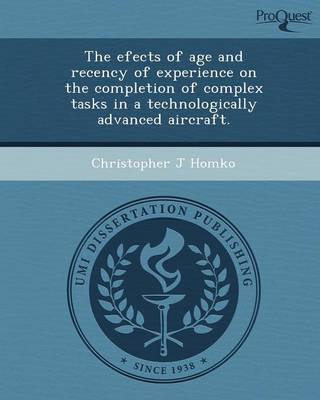 The Efects of Age and Recency of Experience on the Completion of Complex Tasks in a Technologically Advanced Aircraft