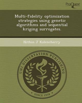 Multi-Fidelity Optimization Strategies Using Genetic Algorithms and Sequential Kriging Surrogates