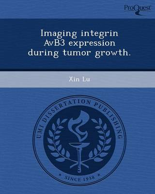 Imaging Integrin Avb3 Expression During Tumor Growth