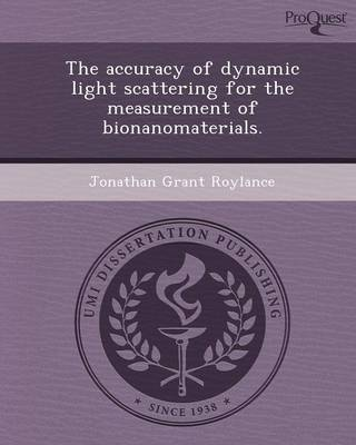 The Accuracy of Dynamic Light Scattering for the Measurement of Bionanomaterials