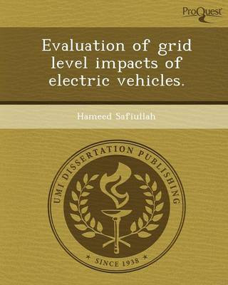 Evaluation of Grid Level Impacts of Electric Vehicles