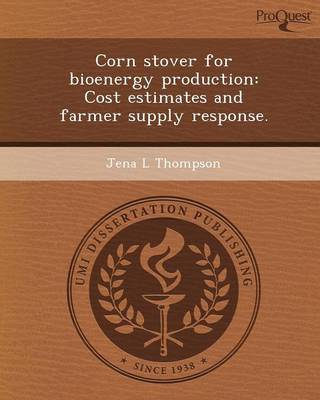 Corn Stover for Bioenergy Production: Cost Estimates and Farmer Supply Response