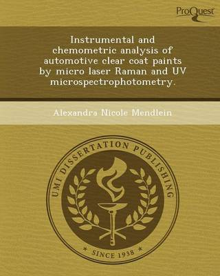 Instrumental and Chemometric Analysis of Automotive Clear Coat Paints by Micro Laser Raman and UV Microspectrophotometry