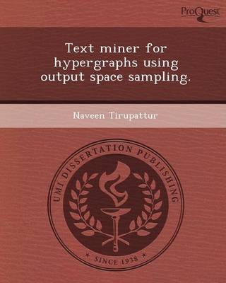 Text Miner for Hypergraphs Using Output Space Sampling