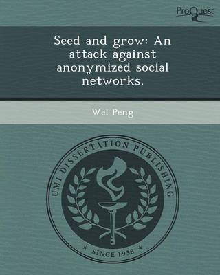 Seed and Grow: An Attack Against Anonymized Social Networks