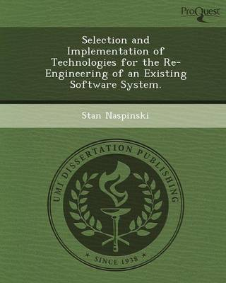 Selection and Implementation of Technologies for the Re-Engineering of an Existing Software System