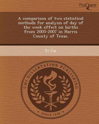 A Comparison of Two Statistical Methods for Analysis of Day of the Week Effect on Births from 2005-2007 in Harris County of Texas