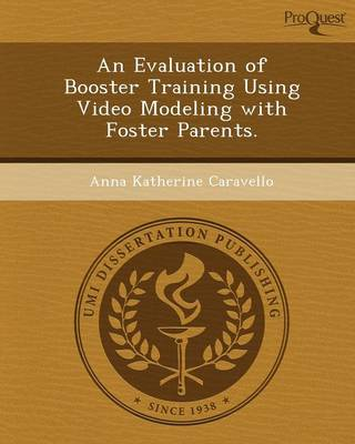 An Evaluation of Booster Training Using Video Modeling with Foster Parents