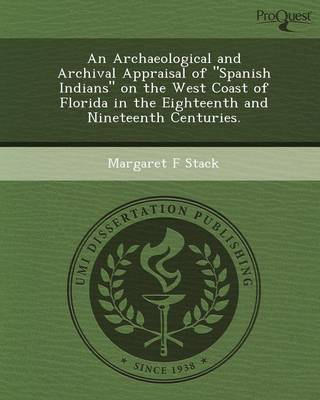An Archaeological and Archival Appraisal of Spanish Indians on the West Coast of Florida in the Eighteenth and Nineteenth Centuries