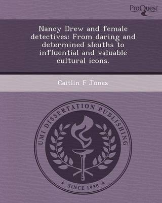 Nancy Drew and Female Detectives: From Daring and Determined Sleuths to Influential and Valuable Cultural Icons