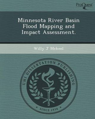 Minnesota River Basin Flood Mapping and Impact Assessment