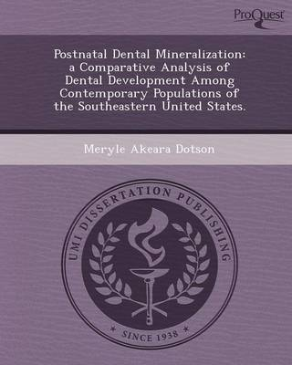 Postnatal Dental Mineralization: A Comparative Analysis of Dental Development Among Contemporary Populations of the Southeastern United States