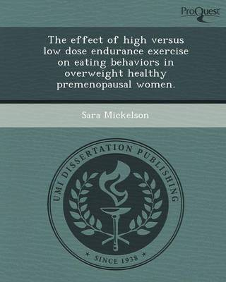 The Effect of High Versus Low Dose Endurance Exercise on Eating Behaviors in Overweight Healthy Premenopausal Women