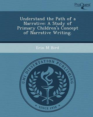 Understand the Path of a Narrative: A Study of Primary Children's Concept of Narrative Writing