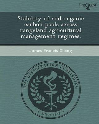 Stability of Soil Organic Carbon Pools Across Rangeland Agricultural Management Regimes