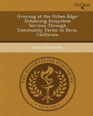 Growing at the Urban Edge: Enhancing Ecosystem Services Through Community Farms in Davis