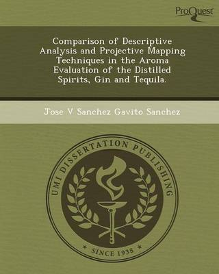 Comparison of Descriptive Analysis and Projective Mapping Techniques in the Aroma Evaluation of the Distilled Spirits