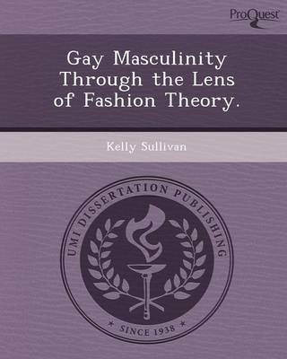 Gay Masculinity Through the Lens of Fashion Theory
