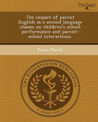 The Impact of Parent English as a Second Language Classes on Children's School Performance and Parent-School Interactions
