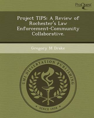 Project Tips: A Review of Rochester's Law Enforcement-Community Collaborative