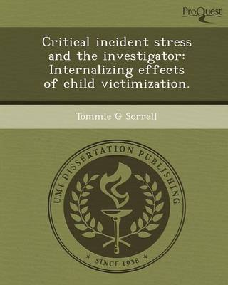 Critical Incident Stress and the Investigator: Internalizing Effects of Child Victimization
