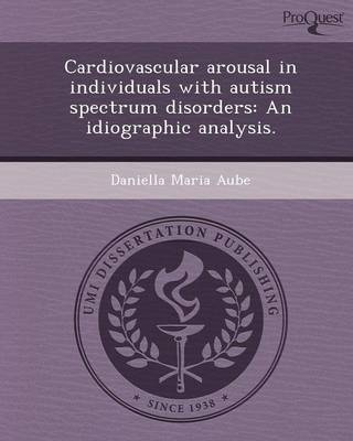 Cardiovascular Arousal in Individuals with Autism Spectrum Disorders: An Idiographic Analysis
