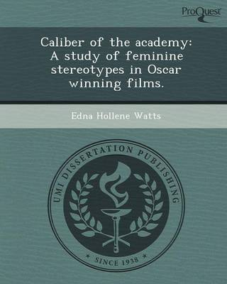 Caliber of the Academy: A Study of Feminine Stereotypes in Oscar Winning Films