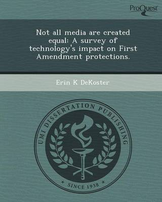 Not All Media Are Created Equal: A Survey of Technology's Impact on First Amendment Protections