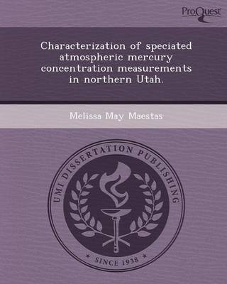 Characterization of Speciated Atmospheric Mercury Concentration Measurements in Northern Utah