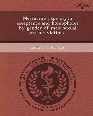 Measuring Rape Myth Acceptance and Homophobia by Gender of Male Sexual Assault Victims