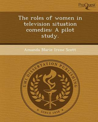 The Roles of Women in Television Situation Comedies: A Pilot Study