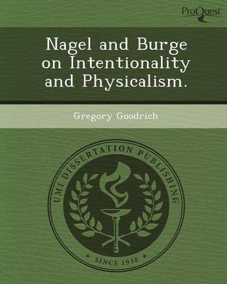 Nagel and Burge on Intentionality and Physicalism