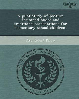 A Pilot Study of Posture for Stand Biased and Traditional Workstations for Elementary School Children