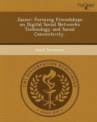 Zazzer: Forming Friendships on Digital Social Networks Technology and Social Connectivity