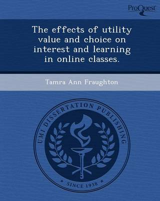The Effects of Utility Value and Choice on Interest and Learning in Online Classes