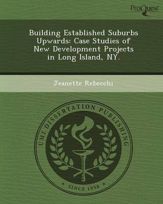 Building Established Suburbs Upwards: Case Studies of New Development Projects in Long Island