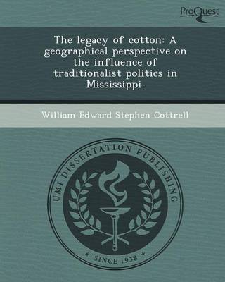 The Legacy of Cotton: A Geographical Perspective on the Influence of Traditionalist Politics in Mississippi