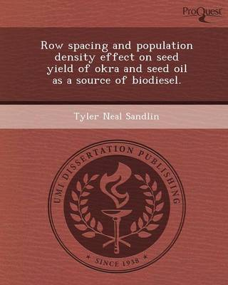 Row Spacing and Population Density Effect on Seed Yield of Okra and Seed Oil as a Source of Biodiesel