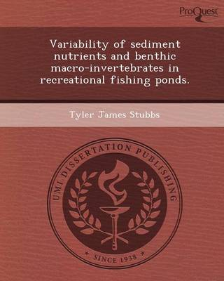 Variability of Sediment Nutrients and Benthic Macro-Invertebrates in Recreational Fishing Ponds