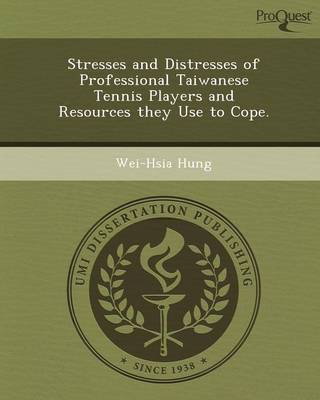 Stresses and Distresses of Professional Taiwanese Tennis Players and Resources They Use to Cope