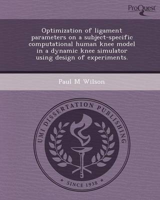 Optimization of Ligament Parameters on a Subject-Specific Computational Human Knee Model in a Dynamic Knee Simulator Using Design of Experiments