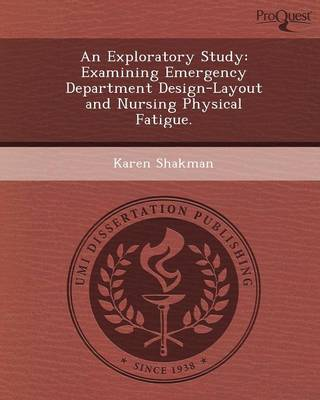 An Exploratory Study: Examining Emergency Department Design-Layout and Nursing Physical Fatigue