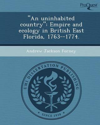 An Uninhabited Country: Empire and Ecology in British East Florida