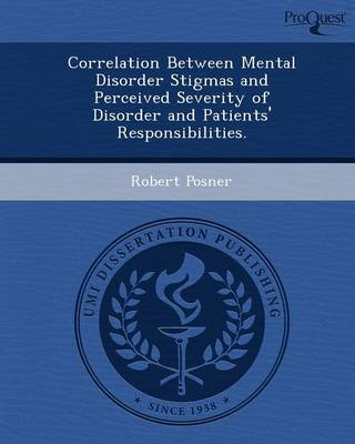Correlation Between Mental Disorder Stigmas and Perceived Severity of Disorder and Patients' Responsibilities