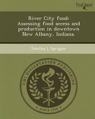River City Food: Assessing Food Access and Production in Downtown New Albany