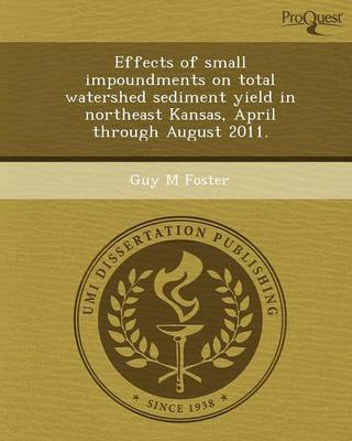 Effects of Small Impoundments on Total Watershed Sediment Yield in Northeast Kansas