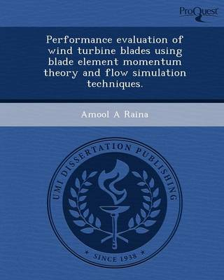 Performance Evaluation of Wind Turbine Blades Using Blade Element Momentum Theory and Flow Simulation Techniques