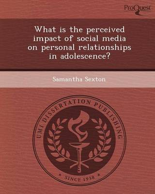 What Is the Perceived Impact of Social Media on Personal Relationships in Adolescence?
