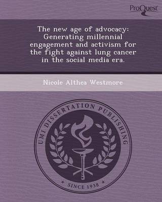The New Age of Advocacy: Generating Millennial Engagement and Activism for the Fight Against Lung Cancer in the Social Media Era