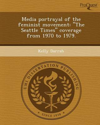 Media Portrayal of the Feminist Movement: The Seattle Times Coverage from 1970 to 1979